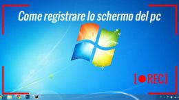 come registrare lo schermo del pc
